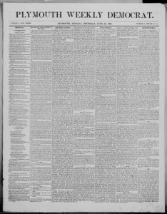 Issued as the Plymouth Weekly Democrat from 1860-1869, click to access these issues from Chronicling America.