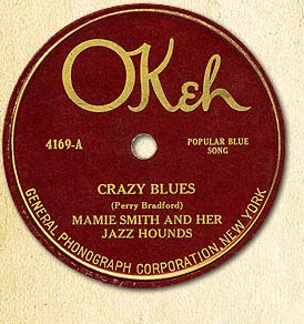 "Image of ""Crazy Blues"" on OKey Records accessed: Jas Obrecht, ""Mamie Smith: The First Lady of the Blues,"" http://jasobrecht.com/mamie-smith-the-first-lady-of-the-blues/"