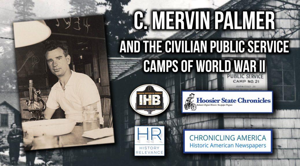 e42fcf120ffa31 C. Mervin Palmer and the Civilian Public Service Camps in World War II